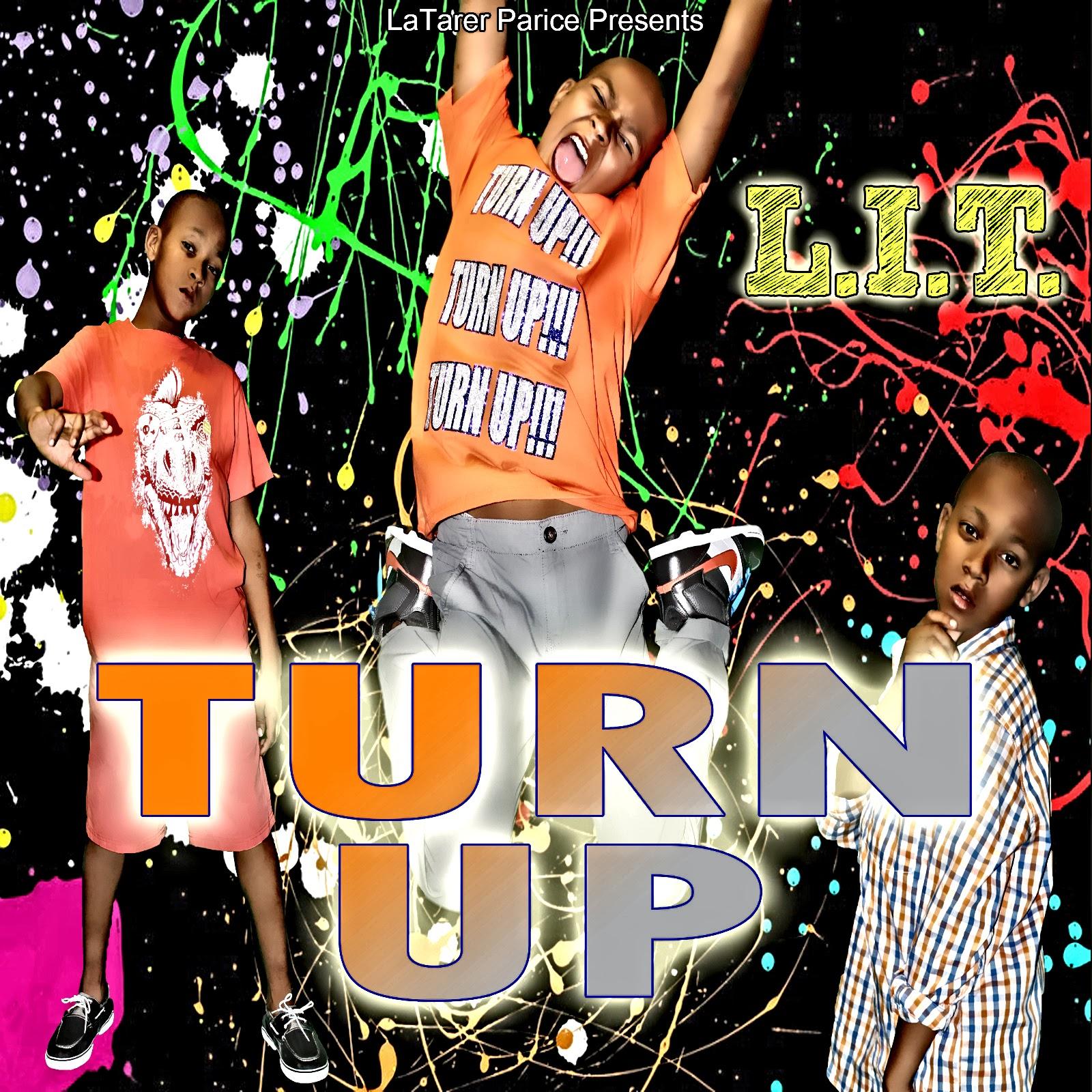 L.I.T. Turn Up!!!