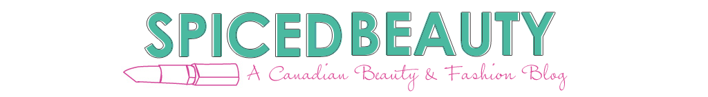 Canadian Beauty and Fashion Blog- Spiced Beauty