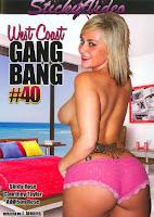 West Coast Gang Bang 40