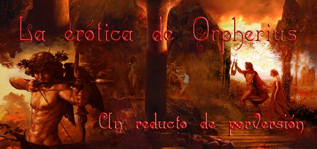 Los relatos eróticos de Orpherius