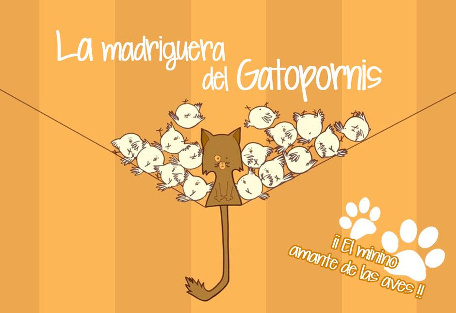 La madriguera del Gatopornis
