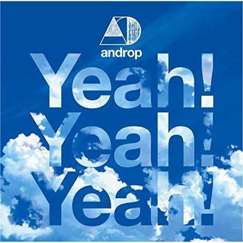 [Single] androp – Yeah! Yeah! Yeah! (2015.06.03/MP3/RAR)