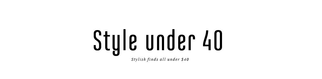 Style under $40