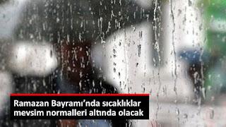 Bayram'da Bölgemizde sıcaklıklar Düşecek