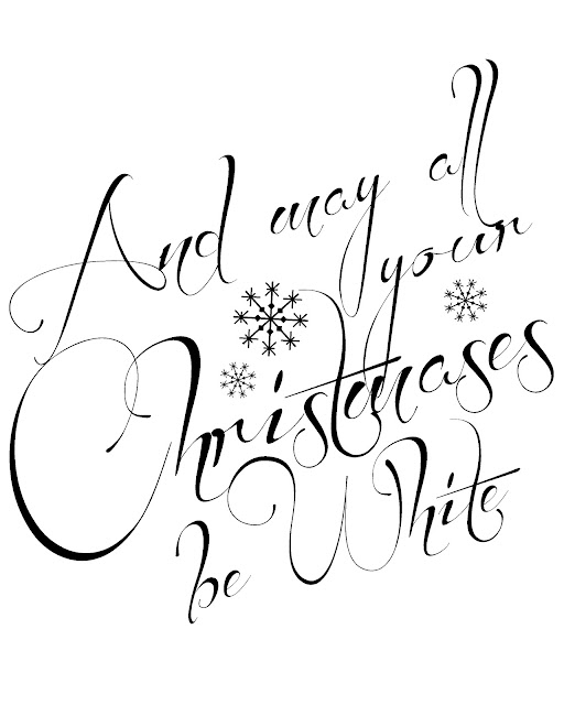 Free printable - And may all your Christmases be white, by PrintableWisdom