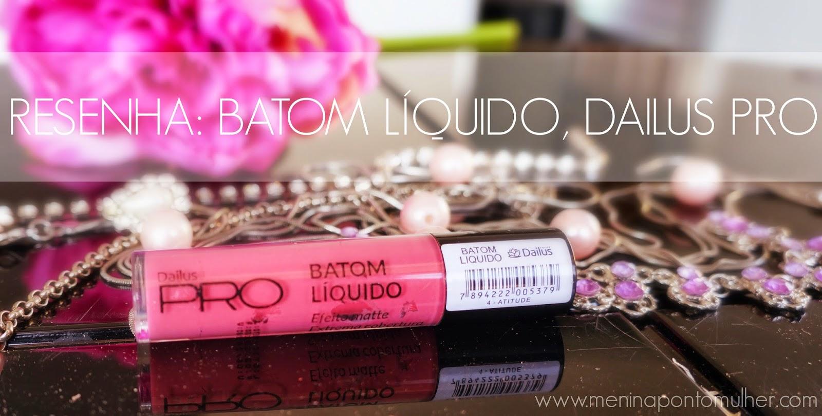 RESENHA || Batom Líquido, Dailus PRO Cor 04 - Attitude