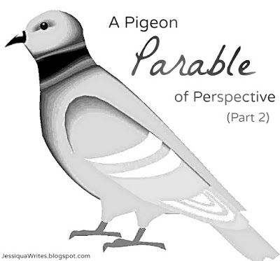 A Pigeon Parable of Perspective