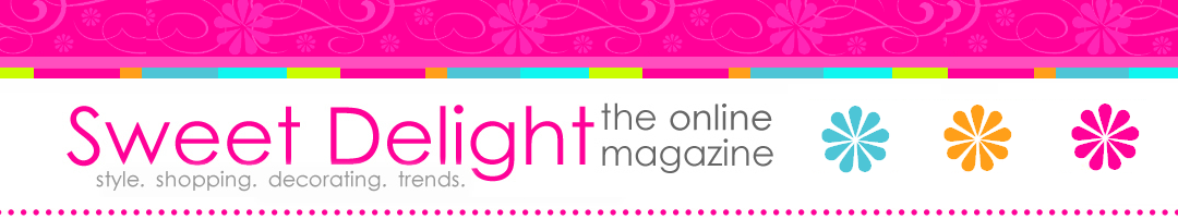 Sweet Delight - THE ONLINE MAGAZINE