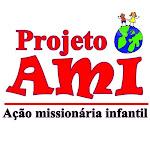 PROJETO AMI - AÇÃO MISSIONÁRA INFANTIL - Saiba mais. confira fotos e videos!