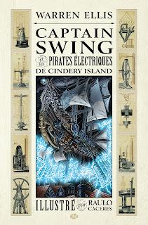 Nos Fiches de Lecture => du 21/05 au 27/05 Captain-Swing-et-les-pirates-%C3%A9lectriques-de-Cindery-Island-de-Warren-Ellis-et-Raulo-Caceres