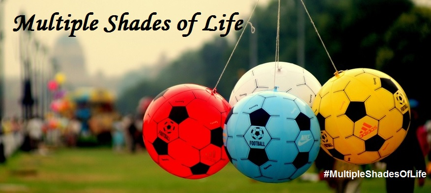 Multiple Shades of Life - Life Stories, Love Stories and More