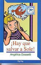 HAY QUE SALVAR A SOLE--ANGELICA DOSSETTI