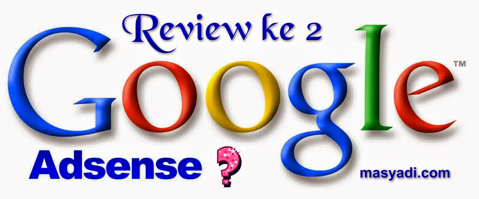 Berapa Hari Review Kedua Untuk Adsense Hon Hosted ?