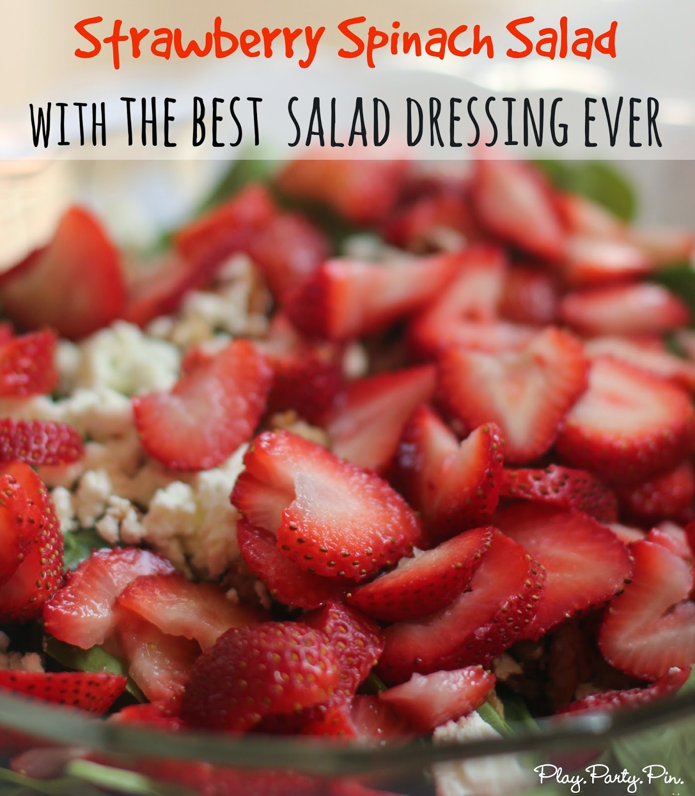 Strawberry Spinach Salad with The Best Salad Dressing - Play.Party.Pin