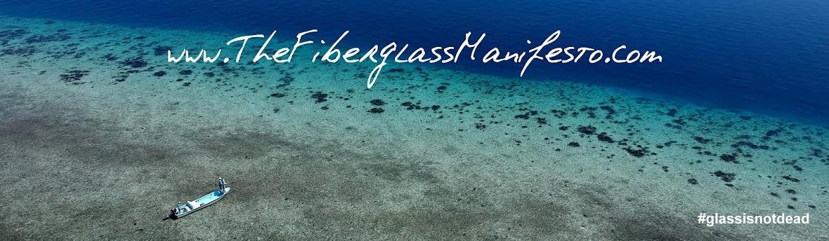 The Fiberglass Manifesto