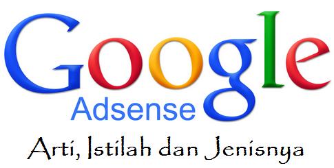Arti, Istilah dan Jenis Google Adsense
