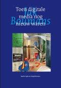 Toen digitale media nog nieuw waren