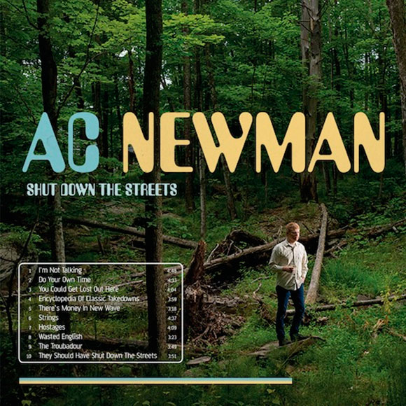 A.C. Newman – Shut Down The Streets