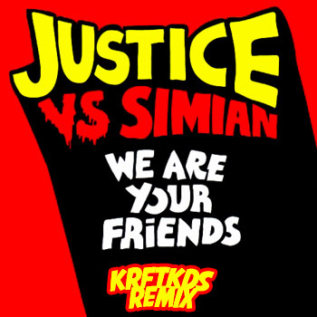 artworks 000025001835 h8gxoh original Justice vs. Simian   &quot;We Are Your Friends&quot; Krftkds Remix (MP3 Download)