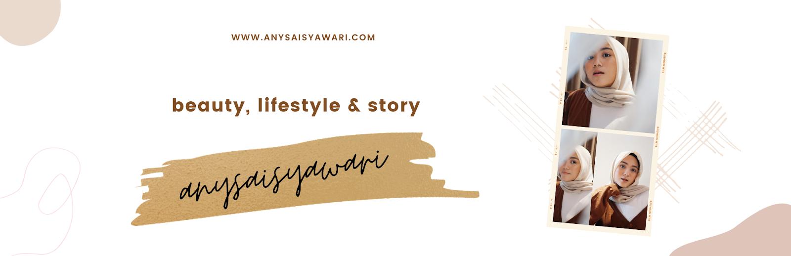 ANYSA ISYAWARI - Beauty, Lifestyle & Story