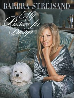 http://www.amazon.com/My-Passion-Design-Barbra-Streisand/dp/0670022136/ref=sr_1_1?ie=UTF8&qid=1402334786&sr=8-1&keywords=My+Passion+for+Design