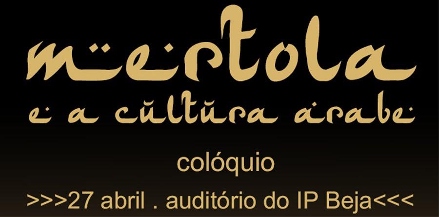 """Coloquio - """"Mértola e a Cultura Árabe"""""""