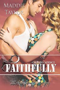 Faithfully; Club Decadence, Book 0