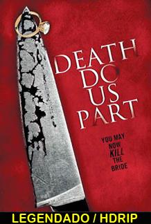 Assistir Death Do Us Part Legendado 2014