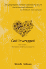 God Unwrapped: God is Love...But Not the Kind You Are Used To