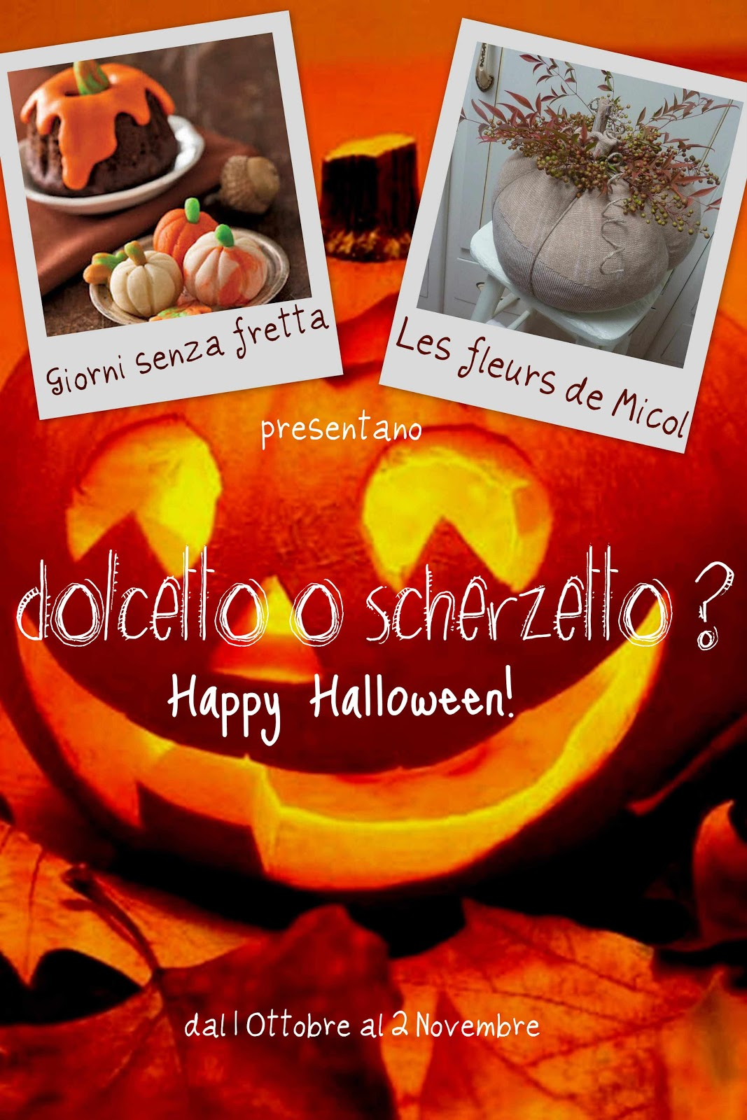 DOLCETTO O SCHERZETTO? HAPPY HALLOWEEN!