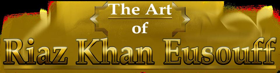 Art of Riaz Khan Eusouff
