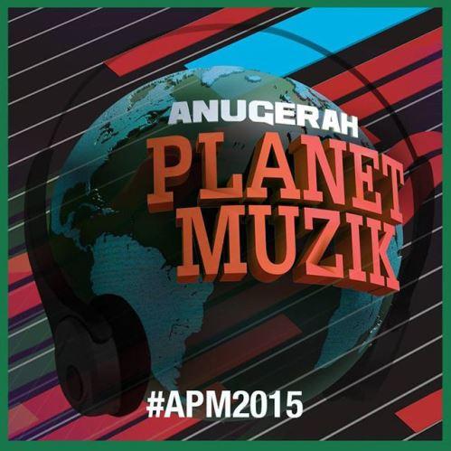Anugerah Planet Muzik (2015) - Full Awards