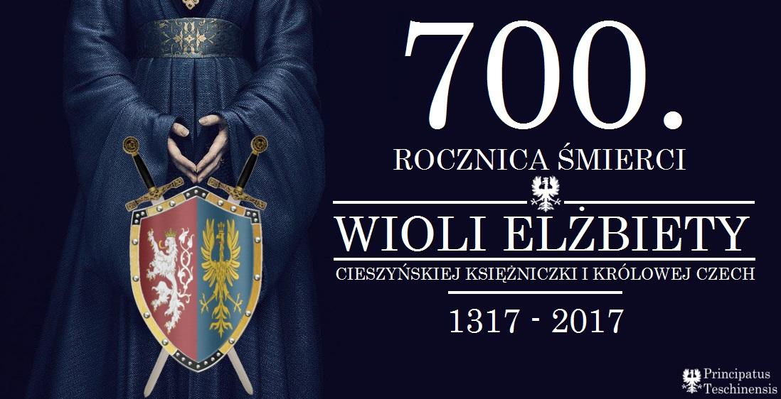 700. rocznica śmierci Wioli Elżbiety Cieszyńskiej