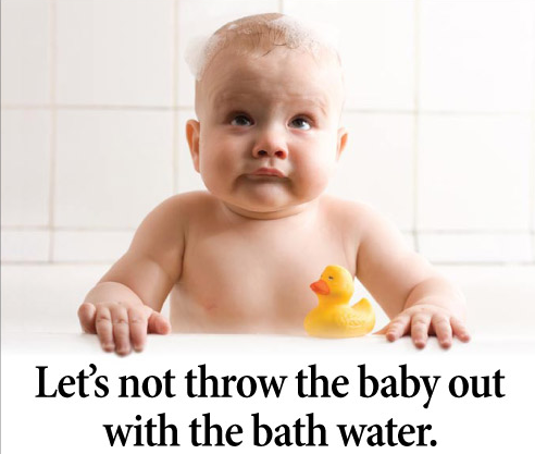 http://4.bp.blogspot.com/-cM22GwIJumI/UjSIcMACSKI/AAAAAAAAC64/lIvewDmEaIo/s1600/baby-with-the-bathwater.png