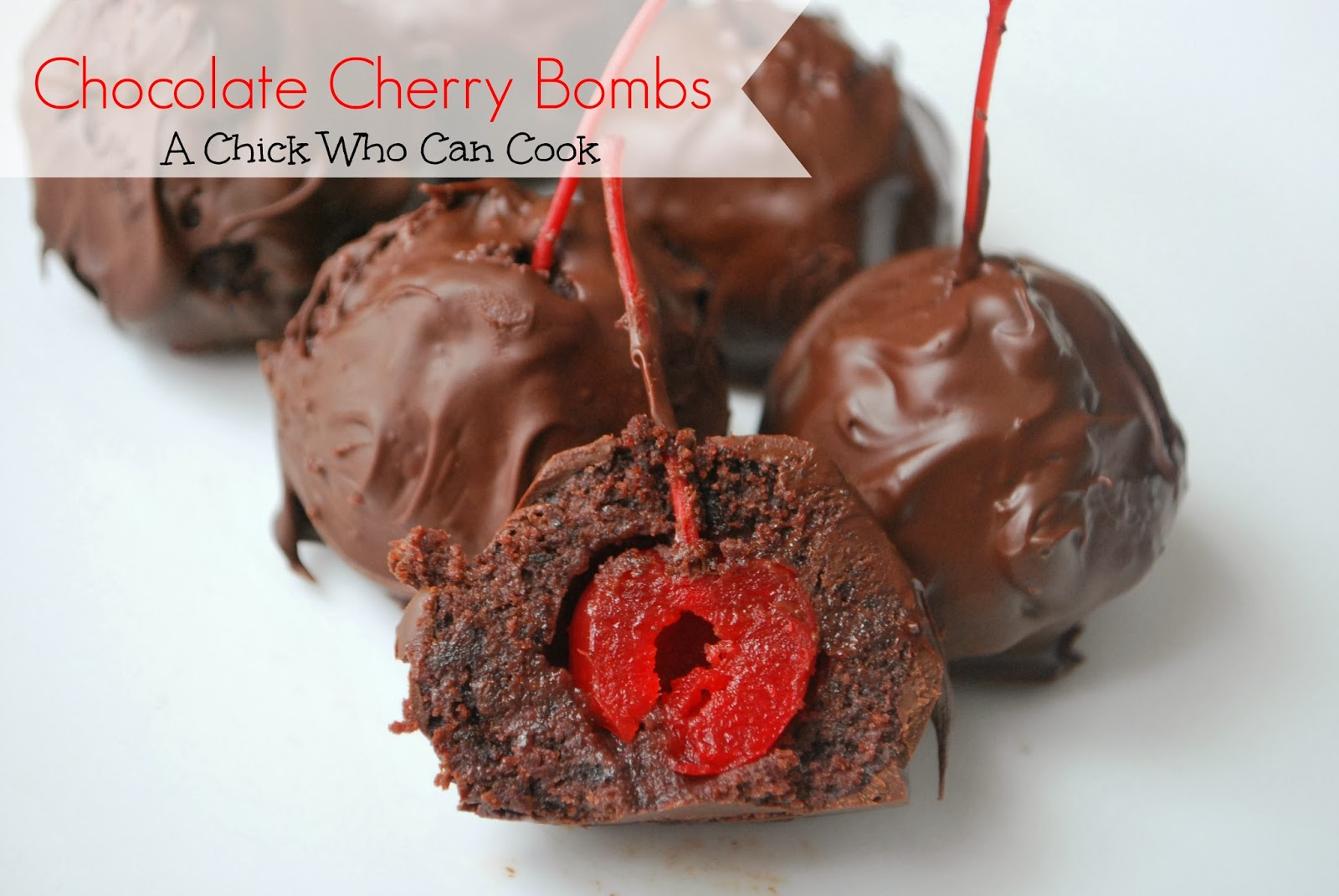 Chick Who Can Cook: Chocolate Cherry Bombs