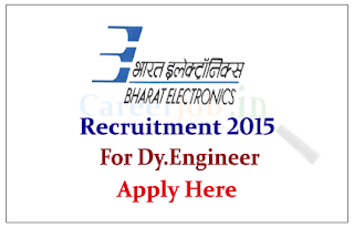 BEL Electronics Limited Recruitment 2015 for the posts of Dy. Engineer