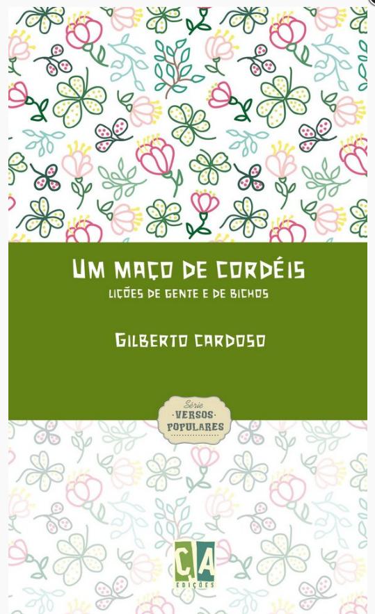 UM MAÇO DE CORDEIS - Lições de Gente e de Bichos (Gilberto Cardoso)