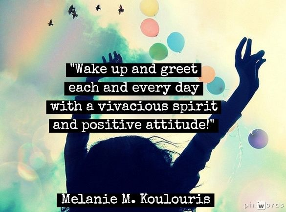 Positive inspirational quotes wake up and greet each day wake up and greet each day m4hsunfo