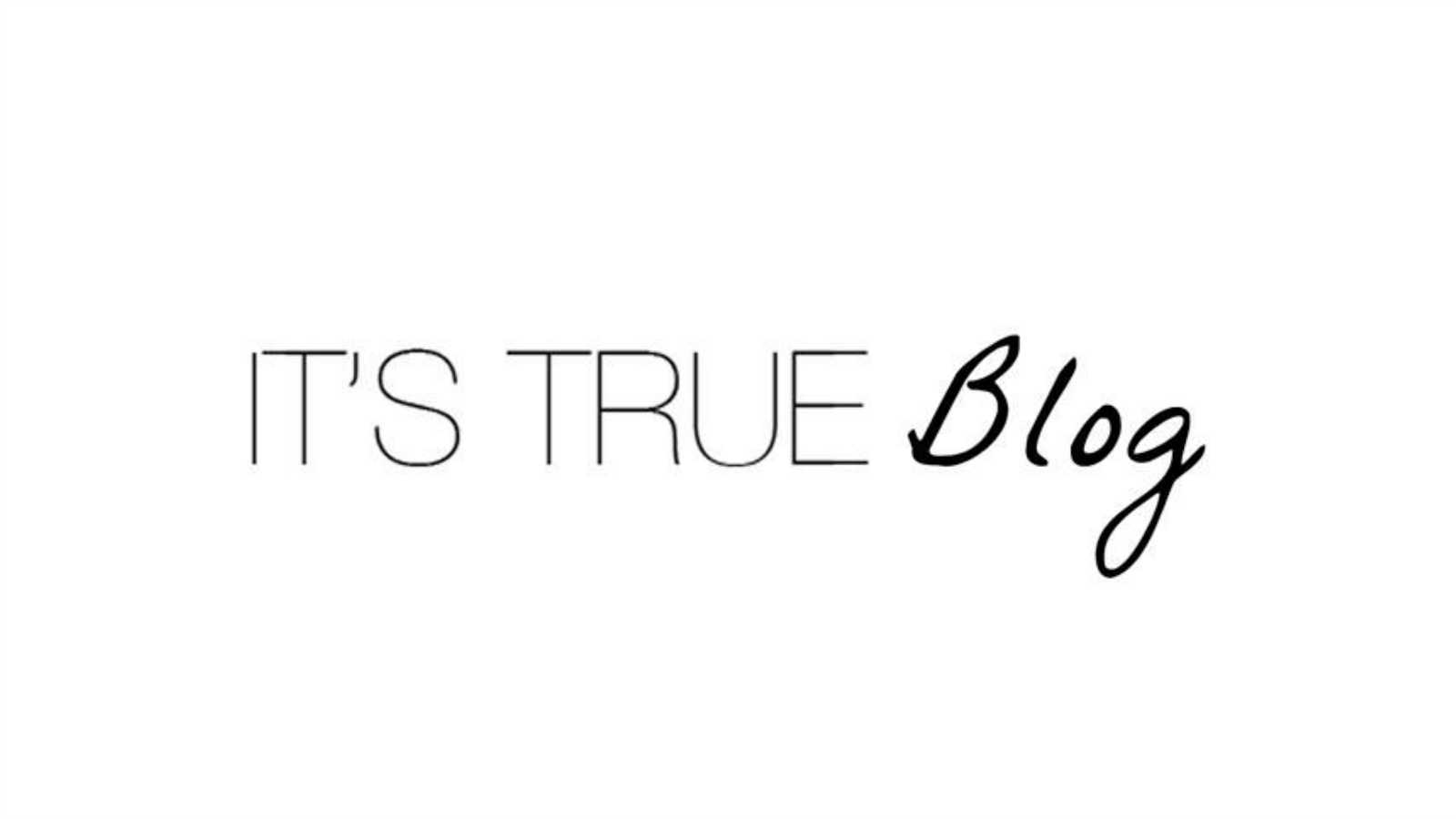 It's True Blog.