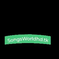 SongsWorldhd.TK-Download New Hindi Video Song and Mp3 Song