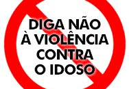 Diga Não à Violência Contra o Idoso