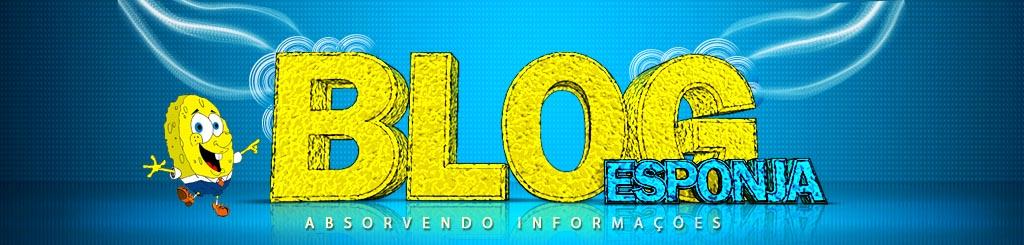 Blog Esponja - Absorvendo informação.