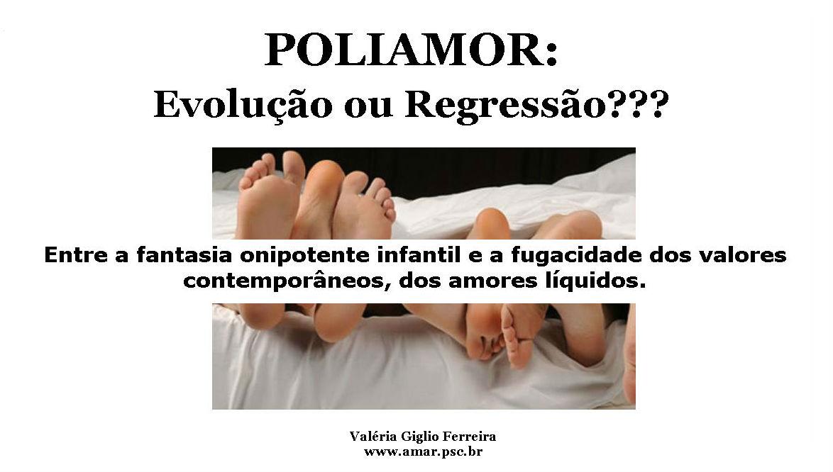 Poliamor: evolução ou regressão???