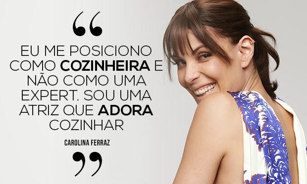 Confira o que a celebridade Carolina Ferraz andam dizendo por aí e inspire-se
