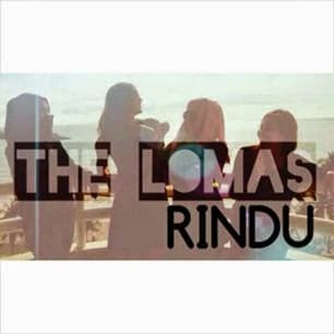 The Lomas - Rindu MP3
