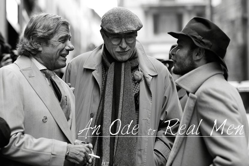 BeLoved | An Ode to Real Men by La Vie Fleurit!!! Streetstyle, Photography, Lifestyle, Fashion, Men, blogger, inspiration, Must Have, Wish List, Dinner, Movie, Scott Schuman, The Sartorialist, Lunch for 25, Italy, Tratoria, Man, Men, Charism, Streetphotography, blog, blogger, Fleur Feijen