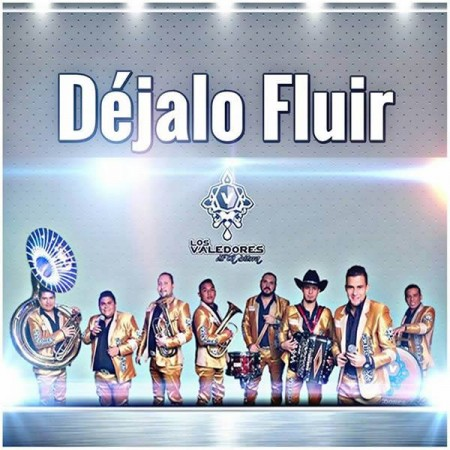 Los Valedores De La Sierra – Déjalo Fluir (Álbum 2015)