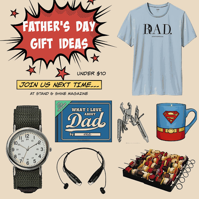 Stand & Shine Magazine: Father's Day Gift Ideas Under $10