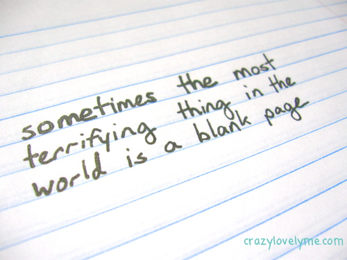 sometimes the most terrifying thing in the world is a blank page