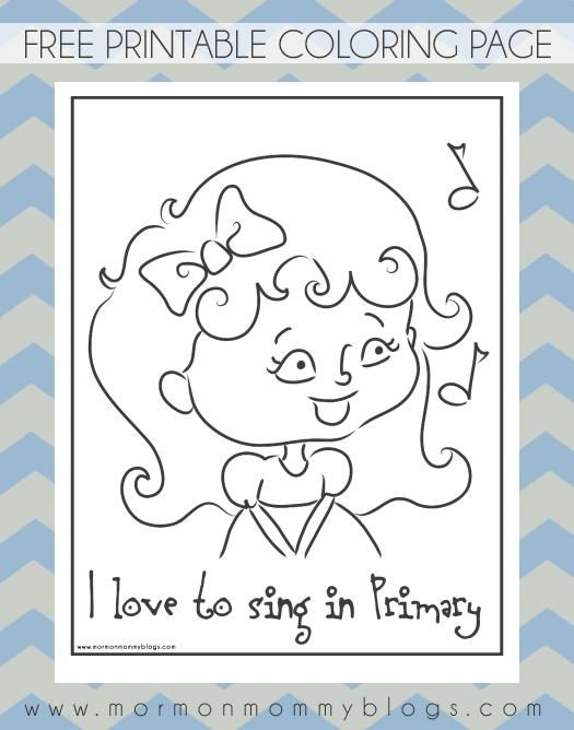 Mormon Mommy Printables: I Love to Sing in Primary Free Coloring Page